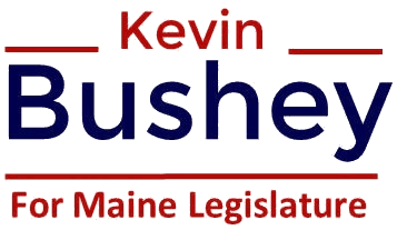 Kevin Bushey for Maine Legislature