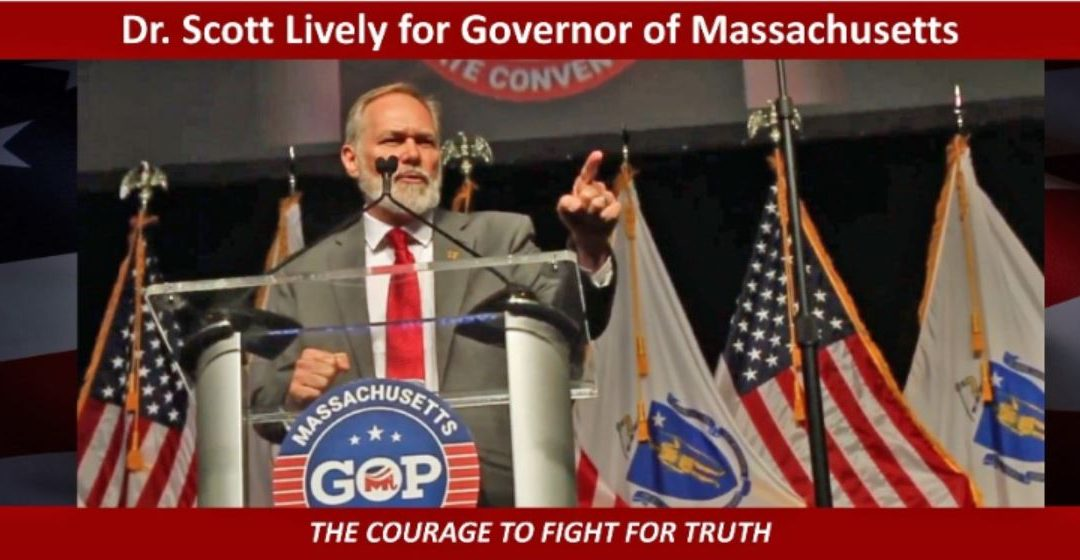 Dr. Scott Lively for Governor of Massachusetts!!!