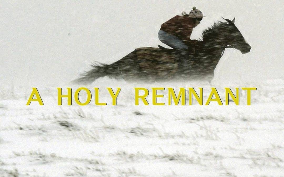 Are You Part of God's Holy Remnant?
